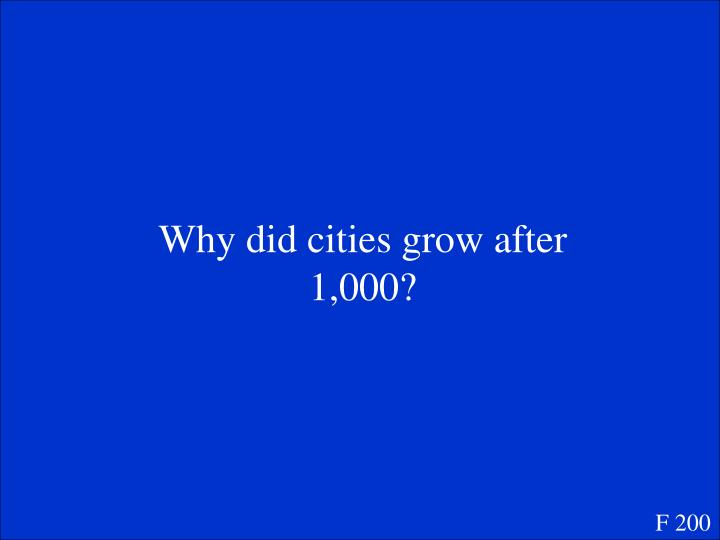 Why did cities grow after 1,000?