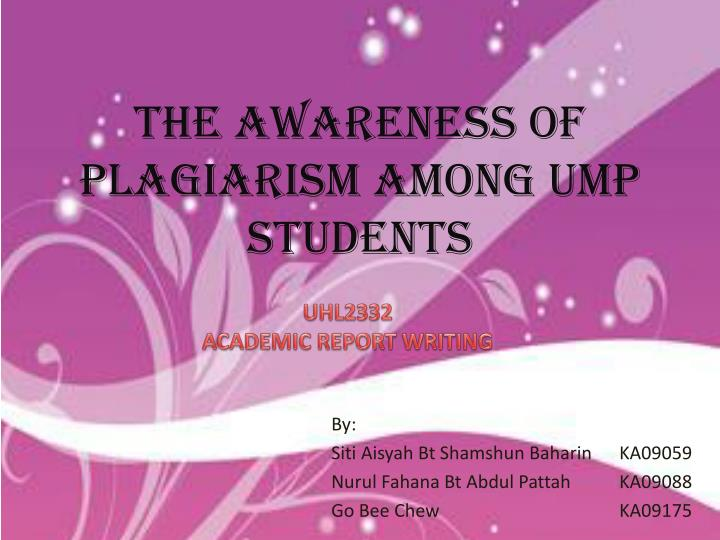 the awareness of plagiarism among ump students n.