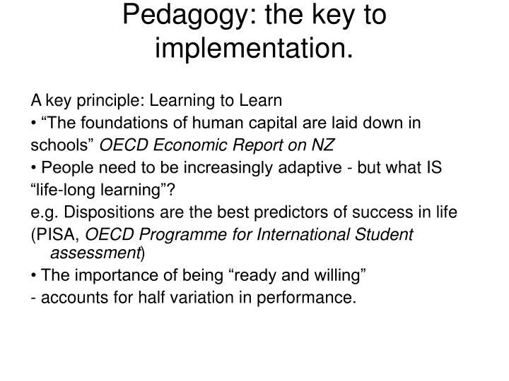 Pedagogy: the key to implementation.