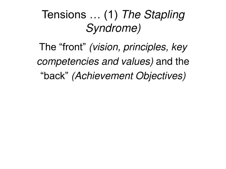 Tensions 1 the stapling syndrome