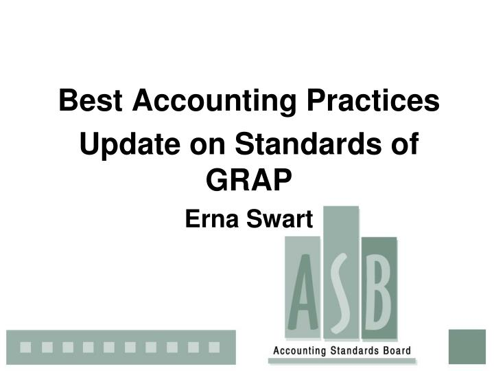 best accounting practices update on standards of grap erna swart n.