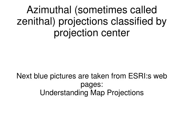 next blue pictures are taken from esri s web pages understanding map projections n.