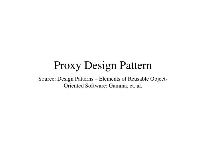 Ppt Proxy Design Pattern Powerpoint Presentation Free Download Id 5563965