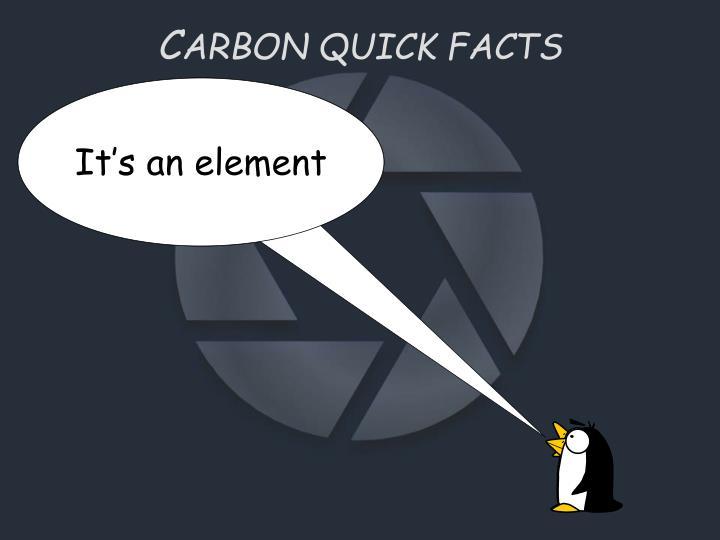 C arbon quick facts