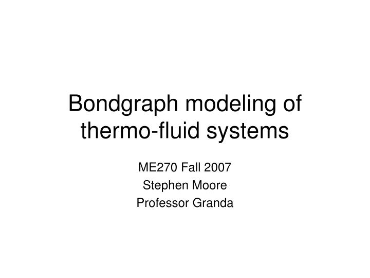 bondgraph modeling of thermo fluid systems n.