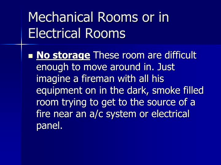 Mechanical Rooms or in Electrical Rooms