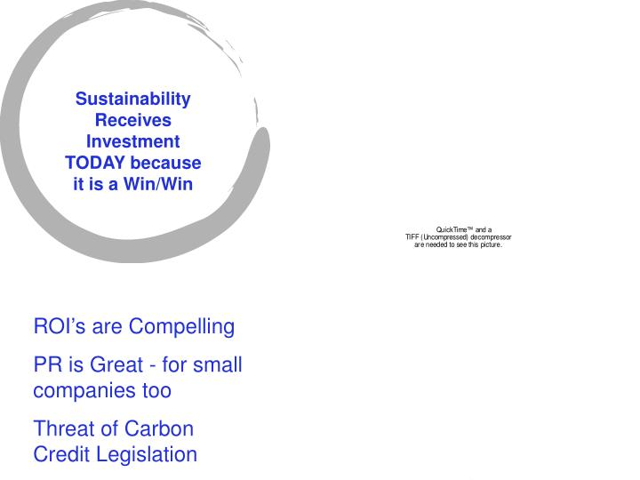 Sustainability Receives Investment TODAY because it is a Win/Win