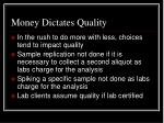 money dictates quality