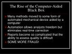 the rise of the computer aided black box