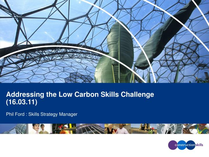 addressing the low carbon skills challenge 16 03 11