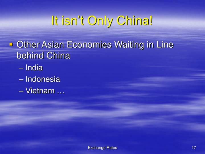 It isn't Only China!