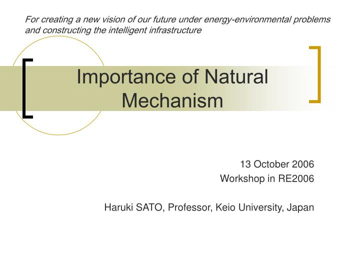 Importance of natural mechanism