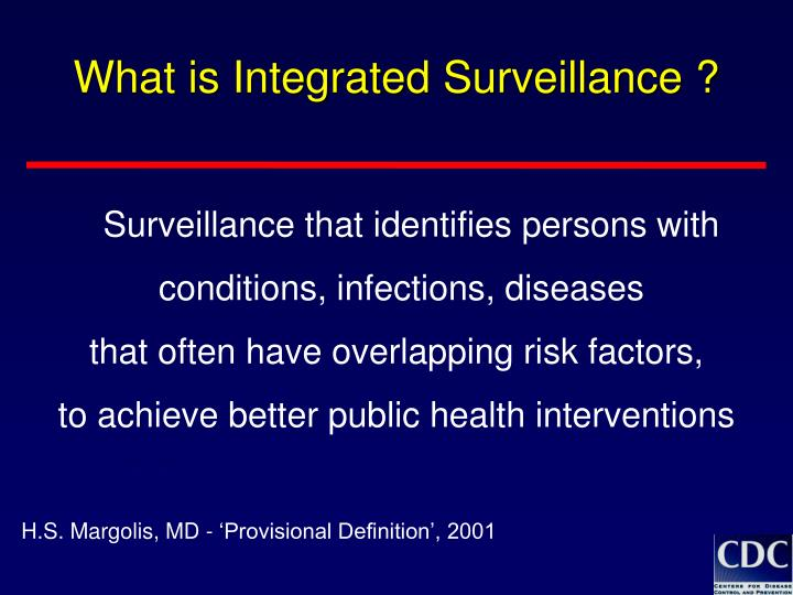 What is integrated surveillance