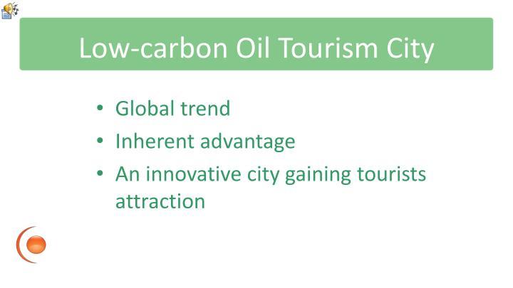 Low-carbon Oil Tourism City