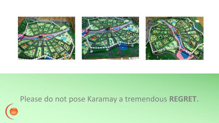Please do not pose Karamay a tremendous