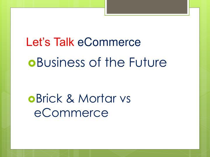 Let s talk ecommerce