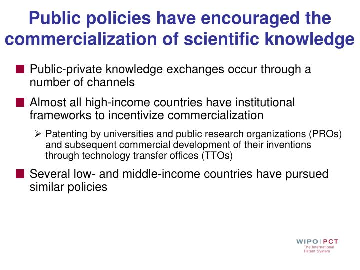 Public policies have encouraged the commercialization of scientific knowledge
