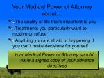 your medical power of attorney about
