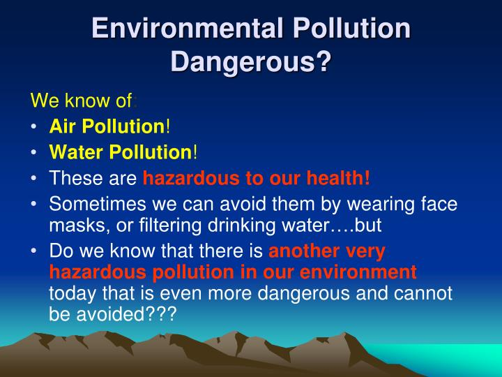 pollutant hazards This is the air pollution and respiratory health home page.