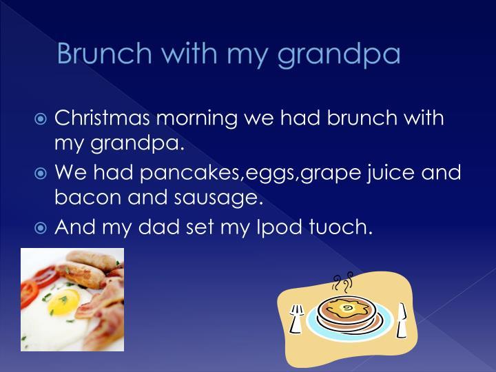 Brunch with my grandpa