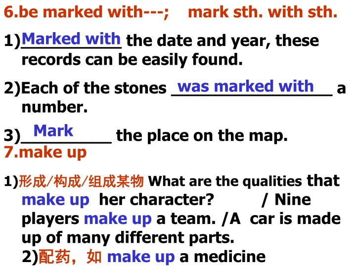 6.be marked with---;    mark sth. with sth.