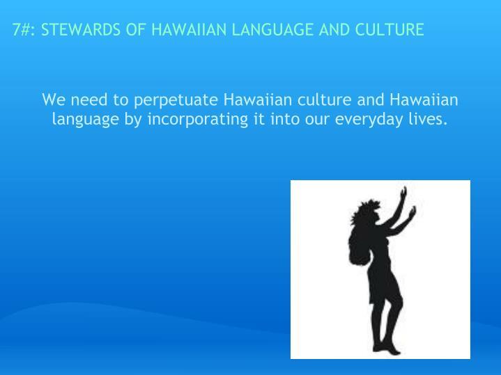 7#: STEWARDS OF HAWAIIAN LANGUAGE AND CULTURE