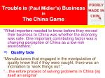 trouble is paul midler s business in the china game