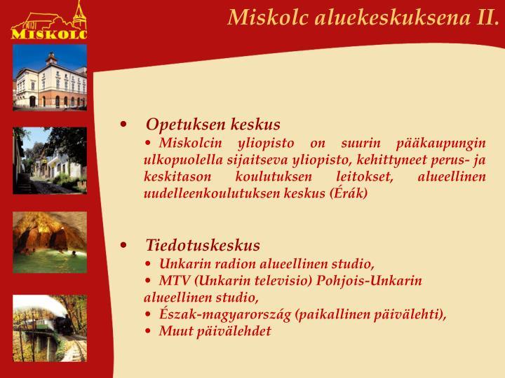 Miskolc aluekeskuksena II.