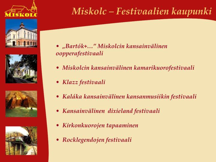 Miskolc – Festivaalien kaupunki
