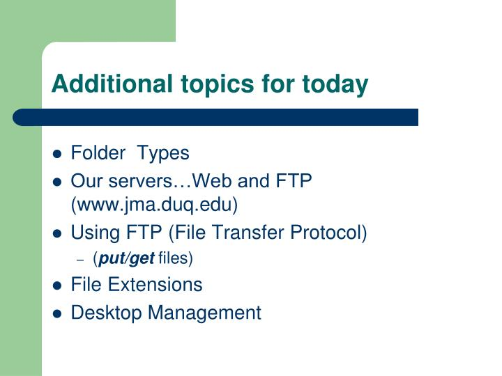 Additional topics for today