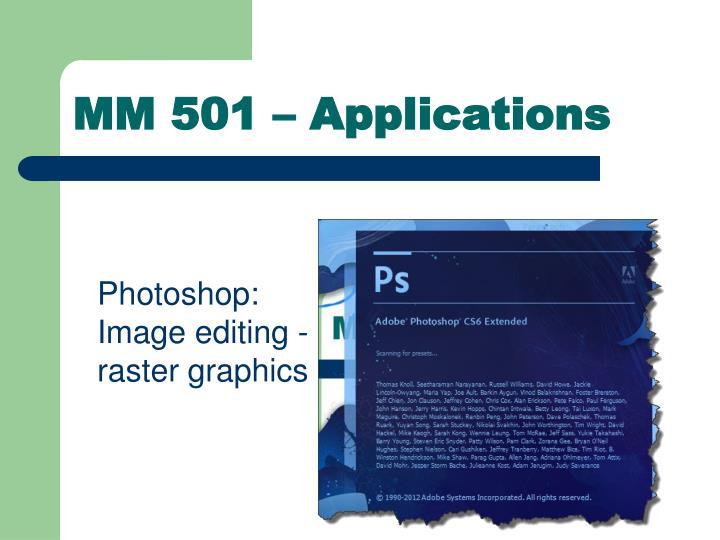 MM 501 – Applications