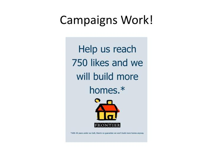 Campaigns Work!