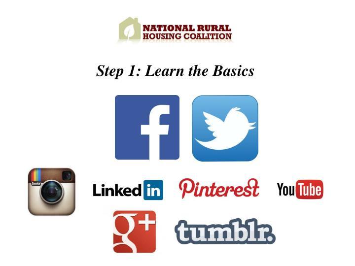 Step 1: Learn the Basics