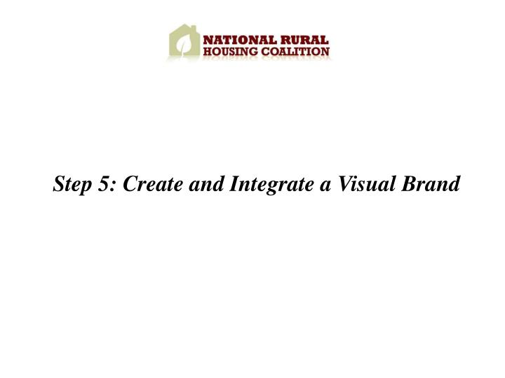 Step 5: Create and Integrate a Visual Brand