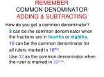 remember common denominator adding subtracting