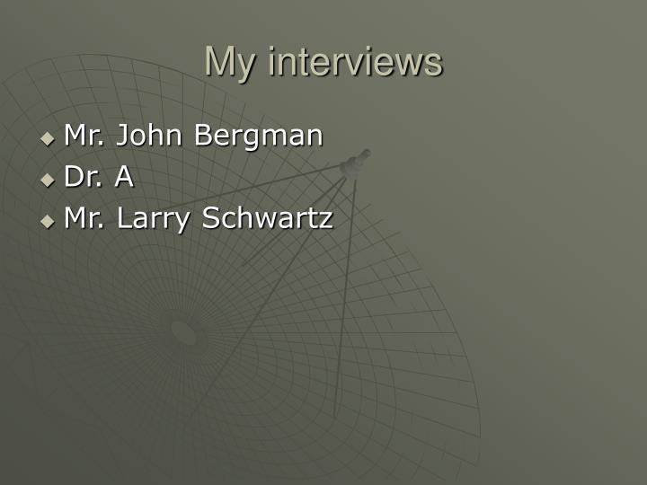 My interviews
