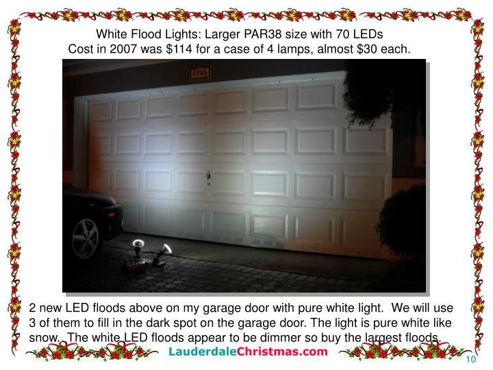White Flood Lights: Larger PAR38 size with 70 LEDs