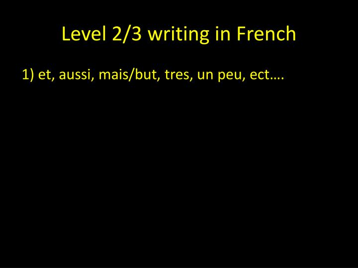 Level 2 3 writing in french