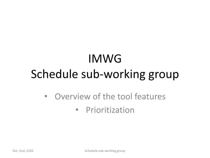 Imwg schedule sub working group