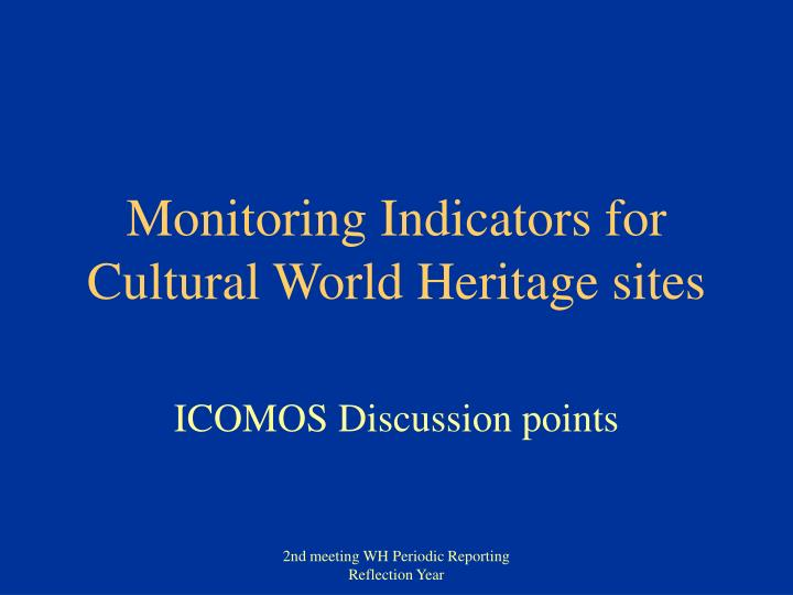 Monitoring indicators for cultural world heritage sites