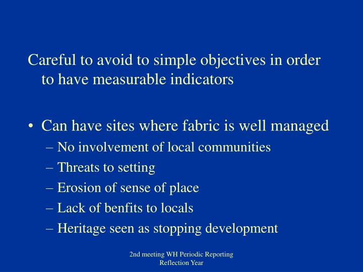 Careful to avoid to simple objectives in order to have measurable indicators