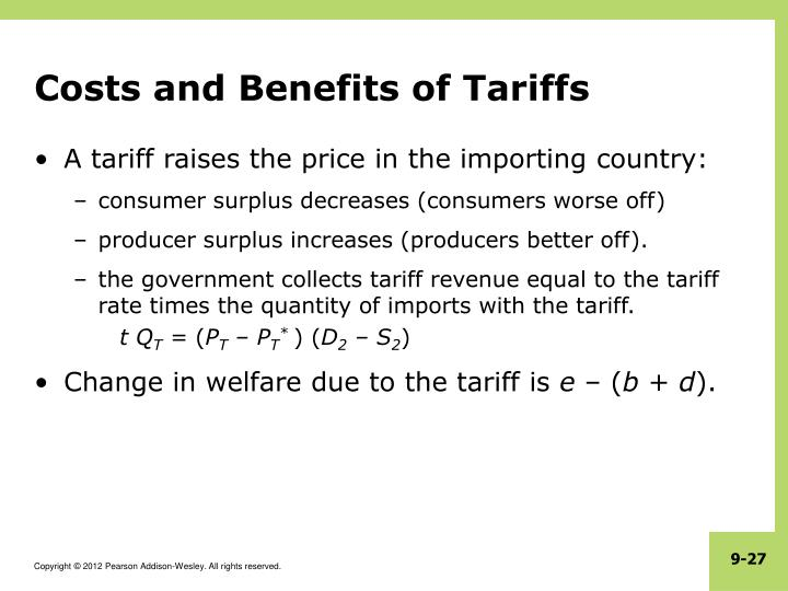 benefits of tariff The diagrams to the right show the costs and benefits of imposing a tariff on a good in the domestic economy when incorporating free international trade into the.