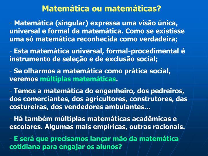 Matemática ou matemáticas?