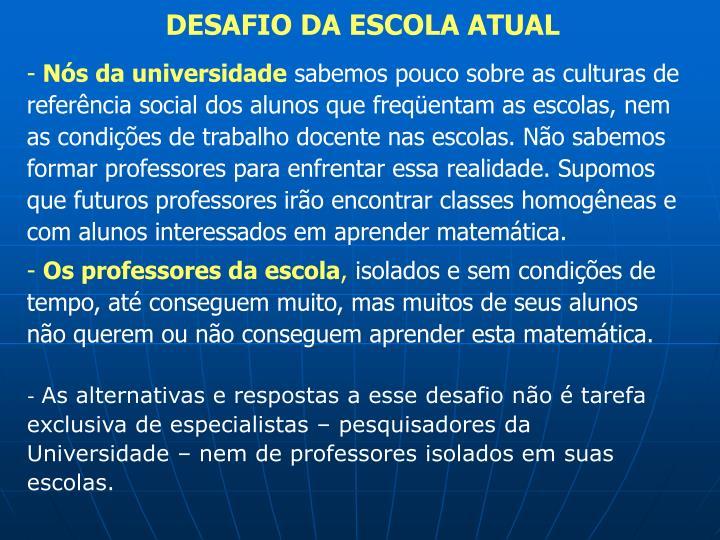 DESAFIO DA ESCOLA ATUAL