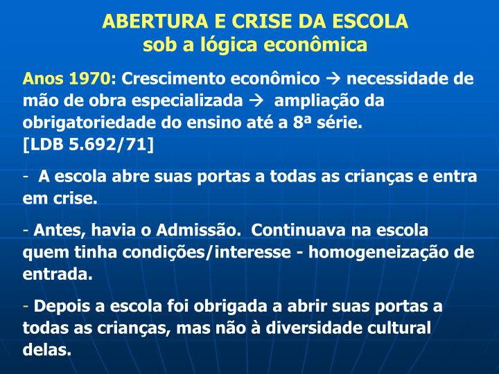 ABERTURA E CRISE DA ESCOLA