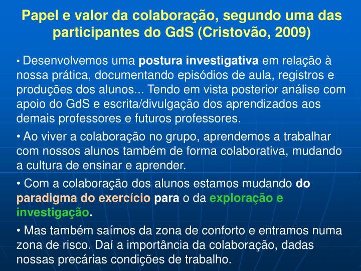 Papel e valor da colaboração, segundo uma das participantes do GdS (Cristovão, 2009)