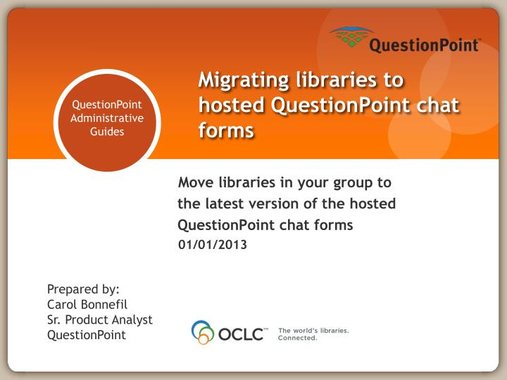 Migrating libraries to hosted questionpoint chat forms