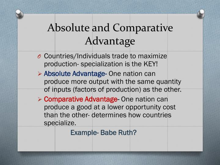 concepts of absolute and comparative advantage 2 Comparative advantage stipulates that countries should specialize in a certain class of products for export, but import the rest - even if the country holds an absolute advantage in all products see the entry on positive- and zero-sum situations for a brief explanation of why.