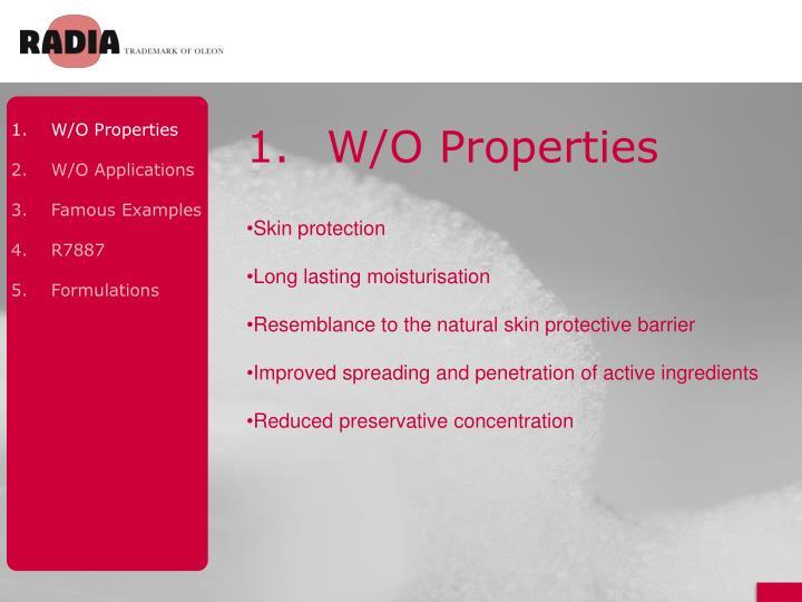 W/O Properties