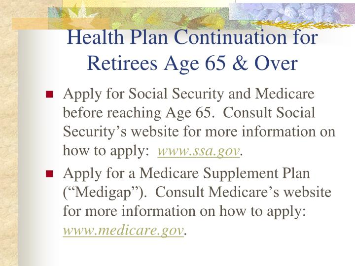 Health Plan Continuation for Retirees Age 65 & Over